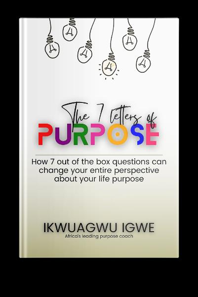 IKWUAGWU IGWE, OF PURPOSE